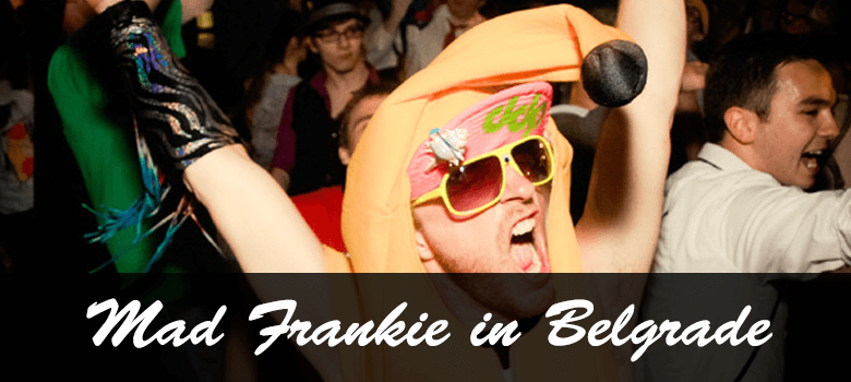 Mad Frankie in Belgrade Package