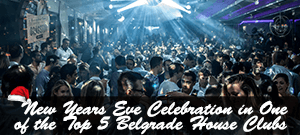 New Year's Eve Celebration in One of the Top 5 Belgrade House Clubs